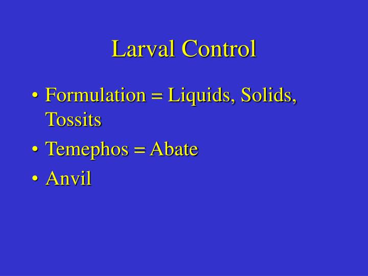 Larval Control