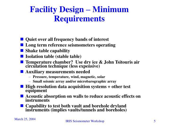 Facility Design – Minimum Requirements