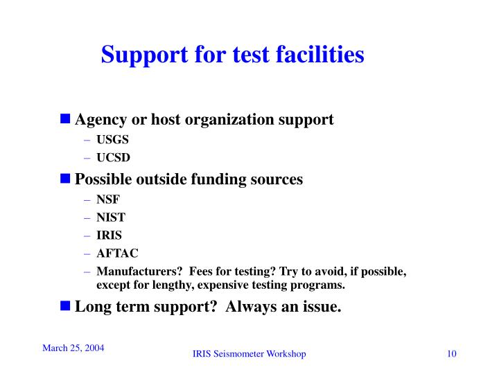 Support for test facilities