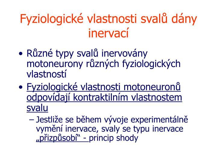 Fyziologické vlastnosti svalů dány inervací