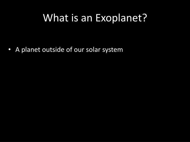 What is an Exoplanet?