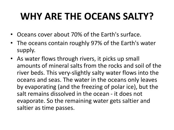 WHY ARE THE OCEANS SALTY?