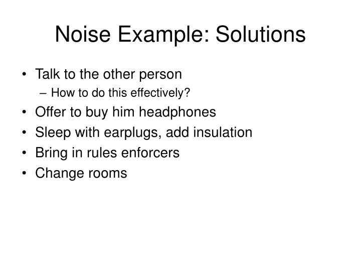 Noise Example: Solutions