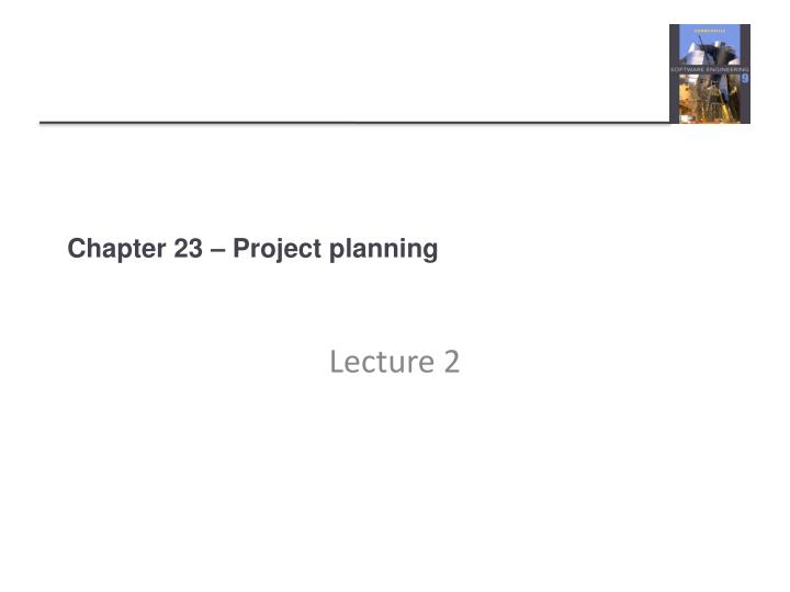 Chapter 23 – Project planning