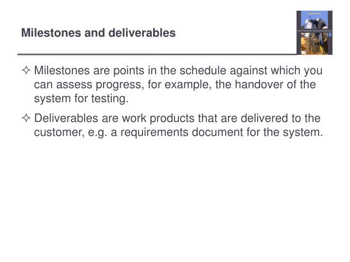 Milestones and deliverables