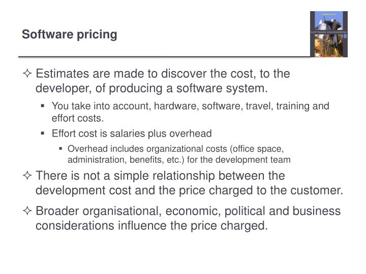 Estimates are made to discover the cost, to the developer, of producing a software system.