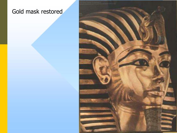 Gold mask restored
