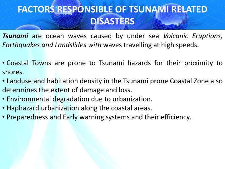 FACTORS RESPONSIBLE OF TSUNAMI RELATED DISASTERS