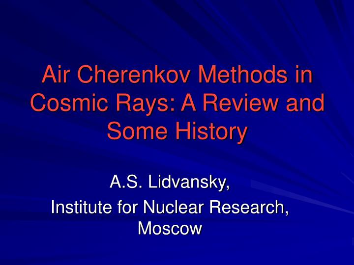 Air Cherenkov Methods in Cosmic Rays: A Review and Some History