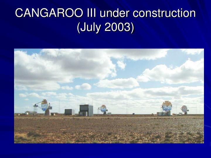 CANGAROO III under construction (July 2003)