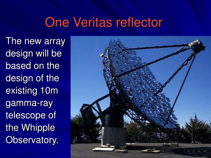 One Veritas reflector
