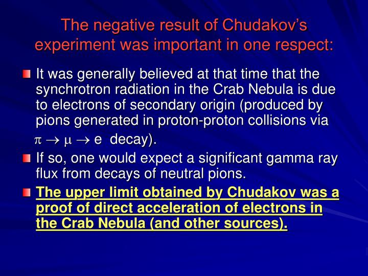 The negative result of Chudakov's experiment was important in one respect: