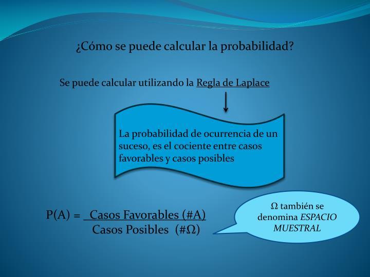 ¿Cómo se puede calcular la probabilidad?