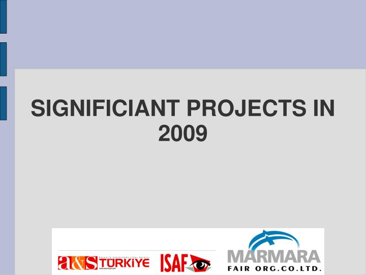 SIGNIFICIANT PROJECTS IN 2009