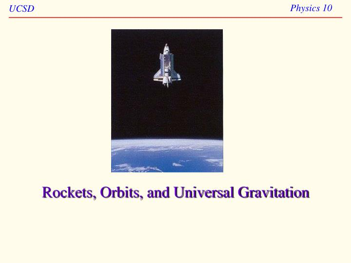 Rockets orbits and universal gravitation
