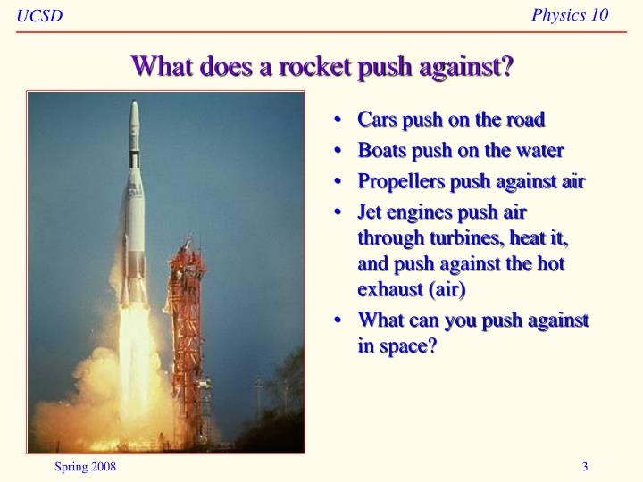 What does a rocket push against