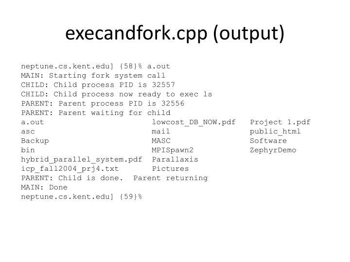 execandfork.cpp (output)