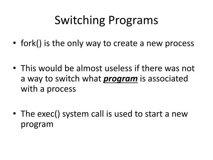 Switching Programs