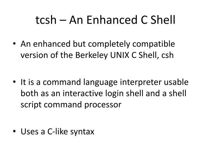 tcsh – An Enhanced C Shell