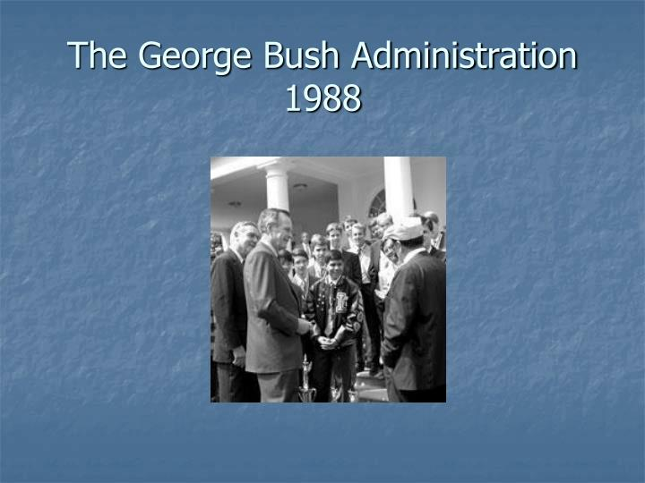 The George Bush Administration