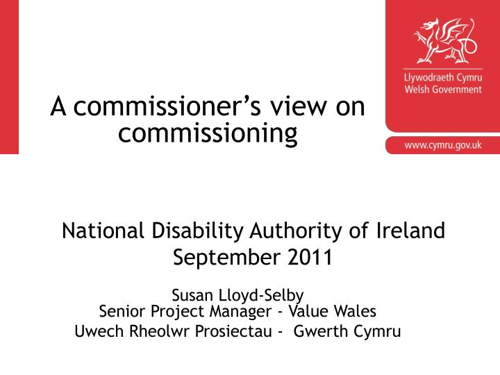 A commissioner's view on commissioning