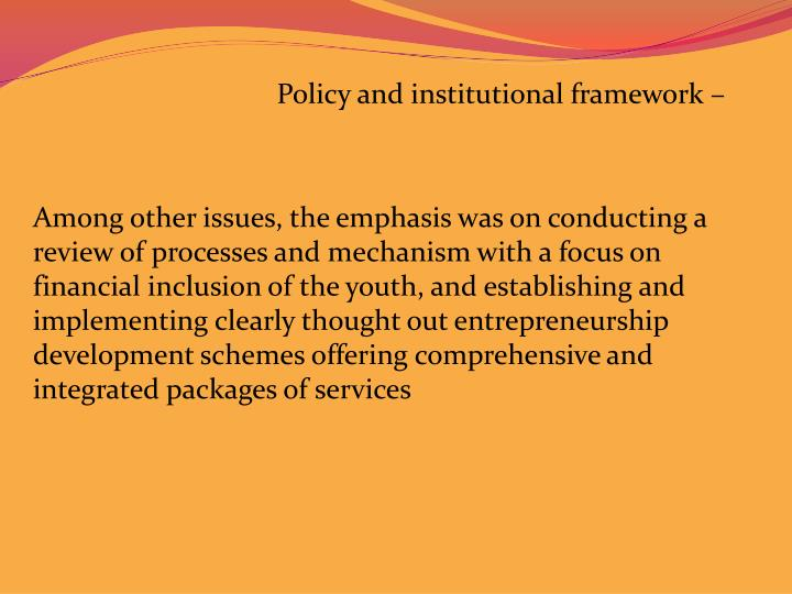 Policy and institutional framework –