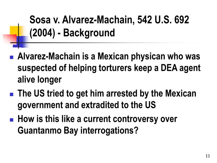 Sosa v. Alvarez-Machain, 542 U.S. 692 (2004) - Background
