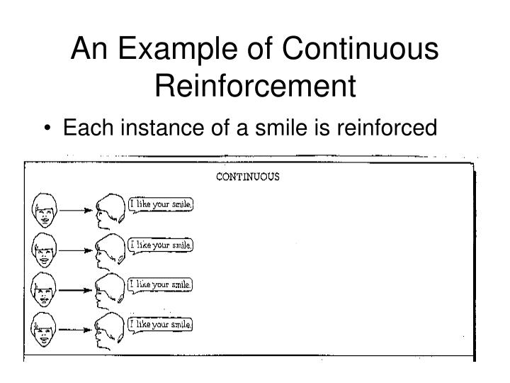 An Example of Continuous Reinforcement