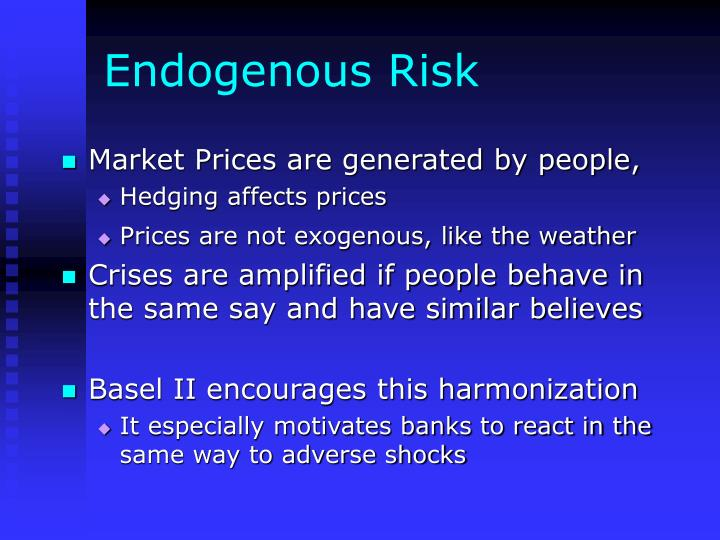 Endogenous Risk