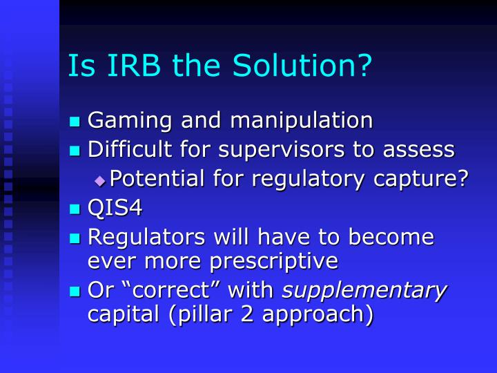Is IRB the Solution?