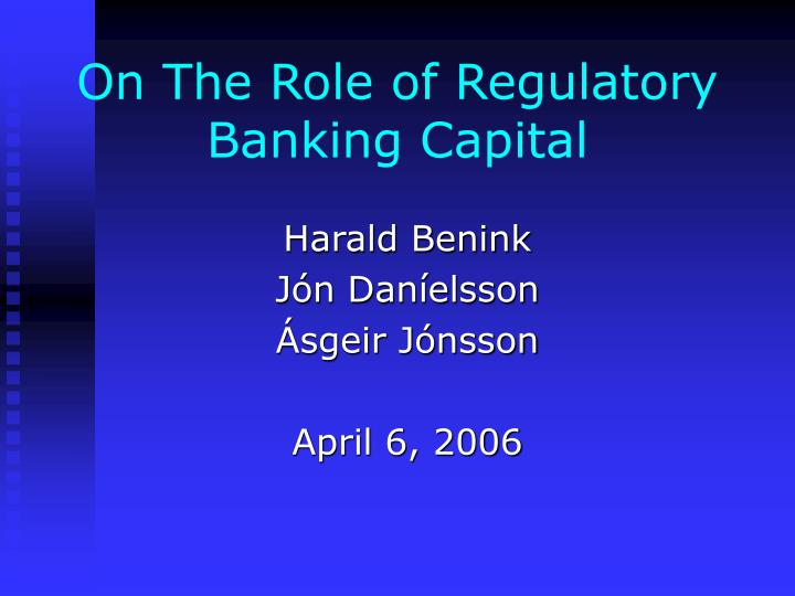 On the role of regulatory banking capital