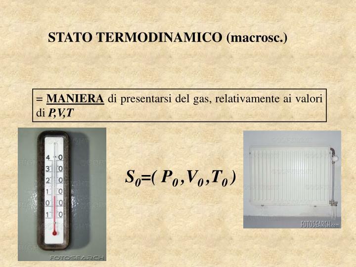 STATO TERMODINAMICO (macrosc.)