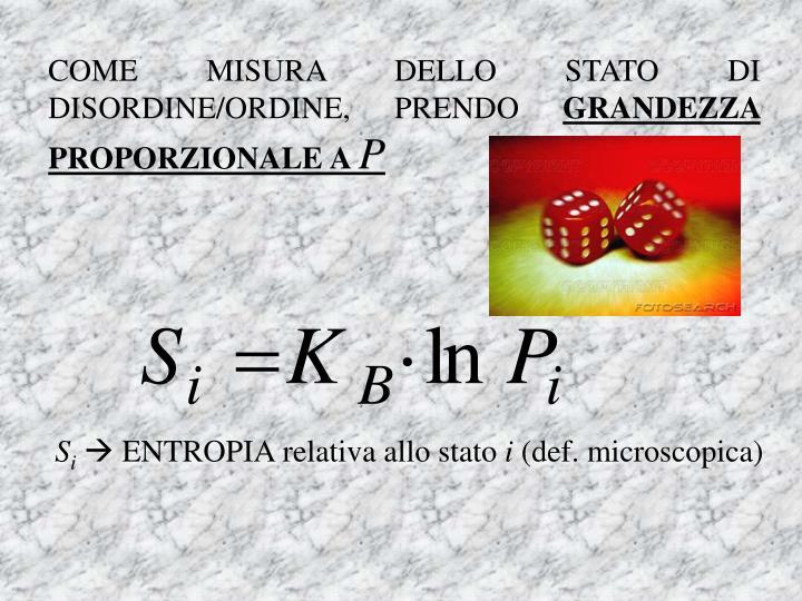 COME MISURA DELLO STATO DI DISORDINE/ORDINE, PRENDO