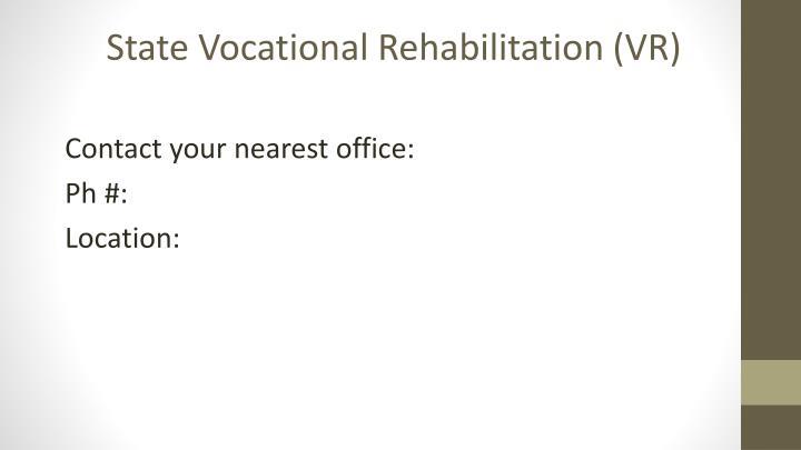 State Vocational Rehabilitation (VR)
