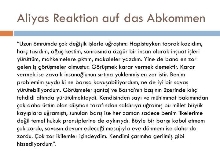 Aliyas Reaktion auf das Abkommen