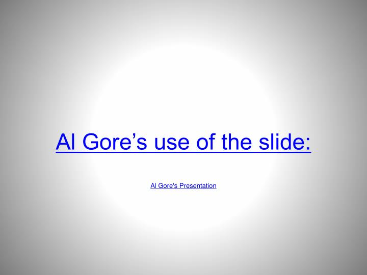 Al Gore's use of the slide: