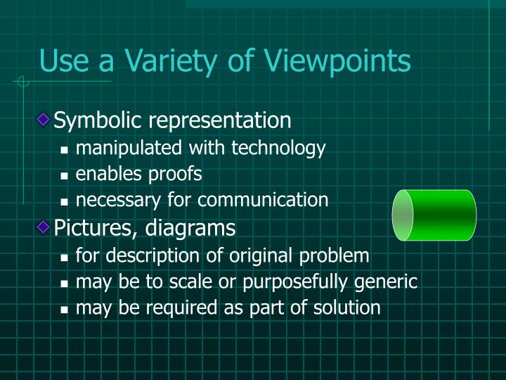 Use a Variety of Viewpoints