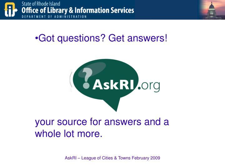 Got questions? Get answers!