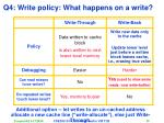 q4 write policy what happens on a write