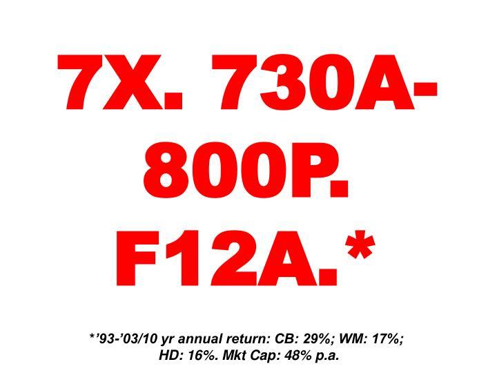 7X. 730A-800P. F12A.*