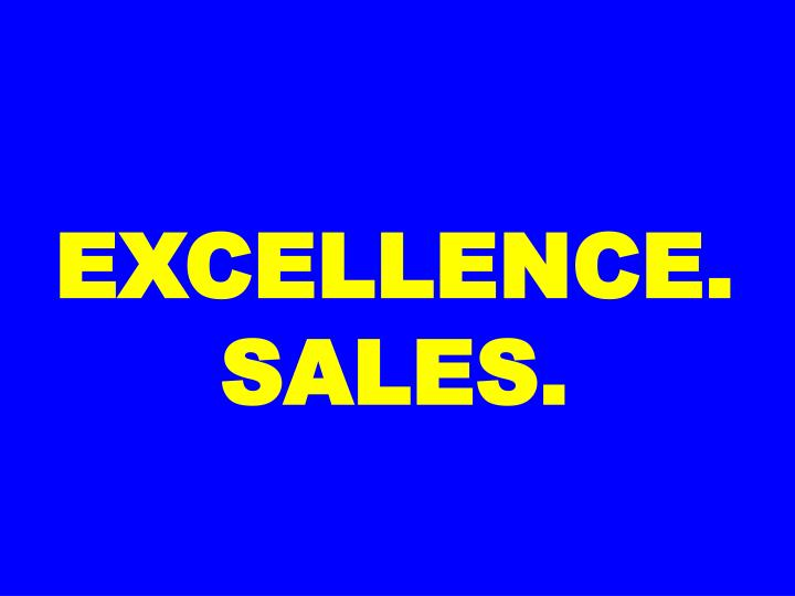 EXCELLENCE. SALES.