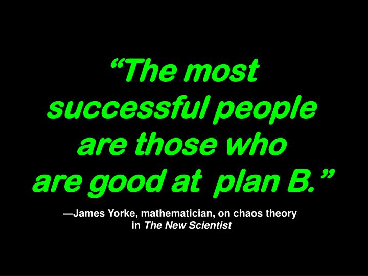 """The most successful people are those who"