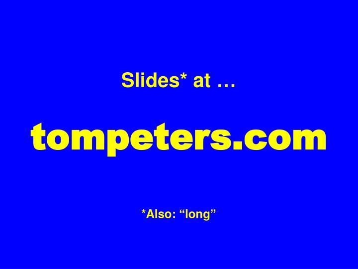 Slides* at …