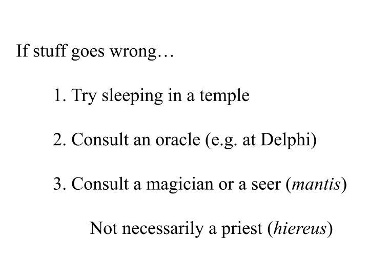 If stuff goes wrong…