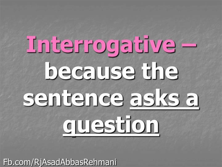 Interrogative –
