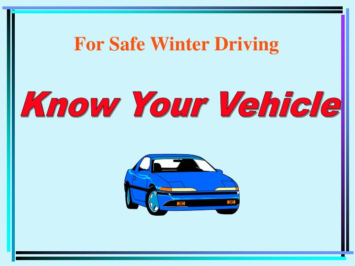 For Safe Winter Driving