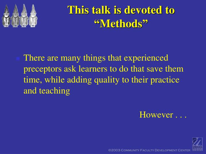 "This talk is devoted to ""Methods"""