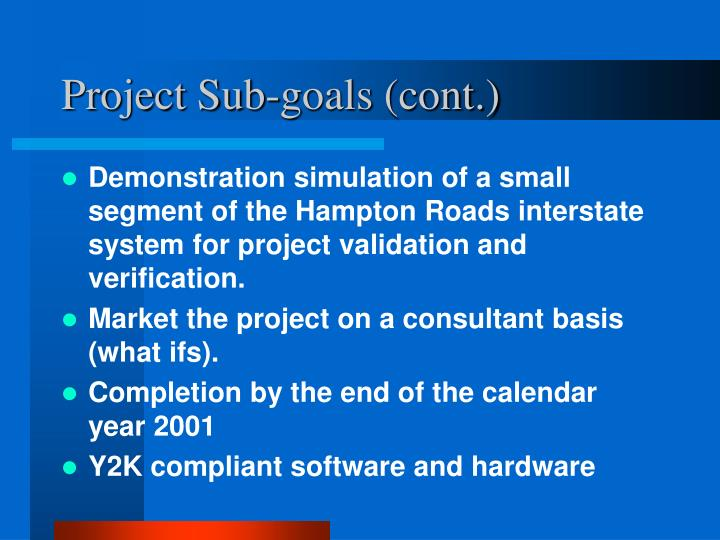 Project Sub-goals (cont.)