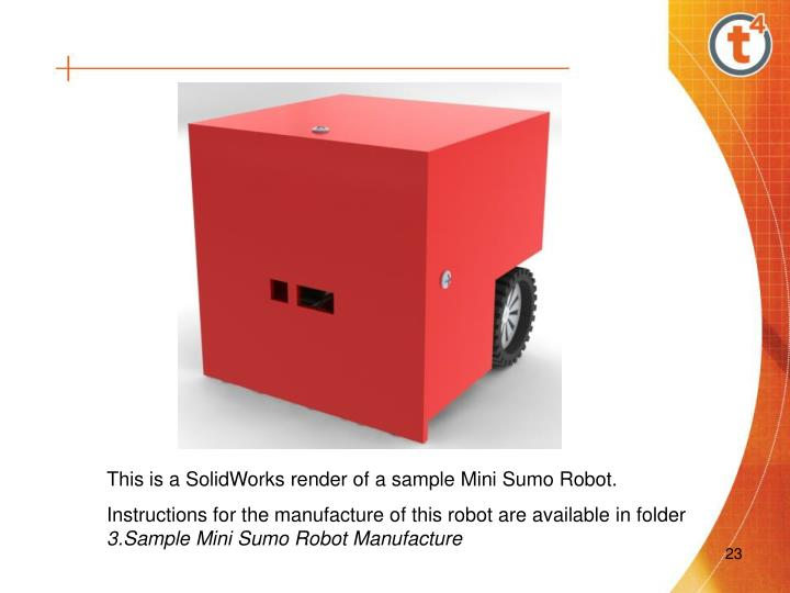 This is a SolidWorks render of a sample Mini Sumo Robot.