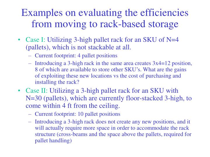 Examples on evaluating the efficiencies from moving to rack-based storage
